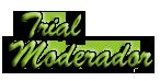 Trial Moderador
