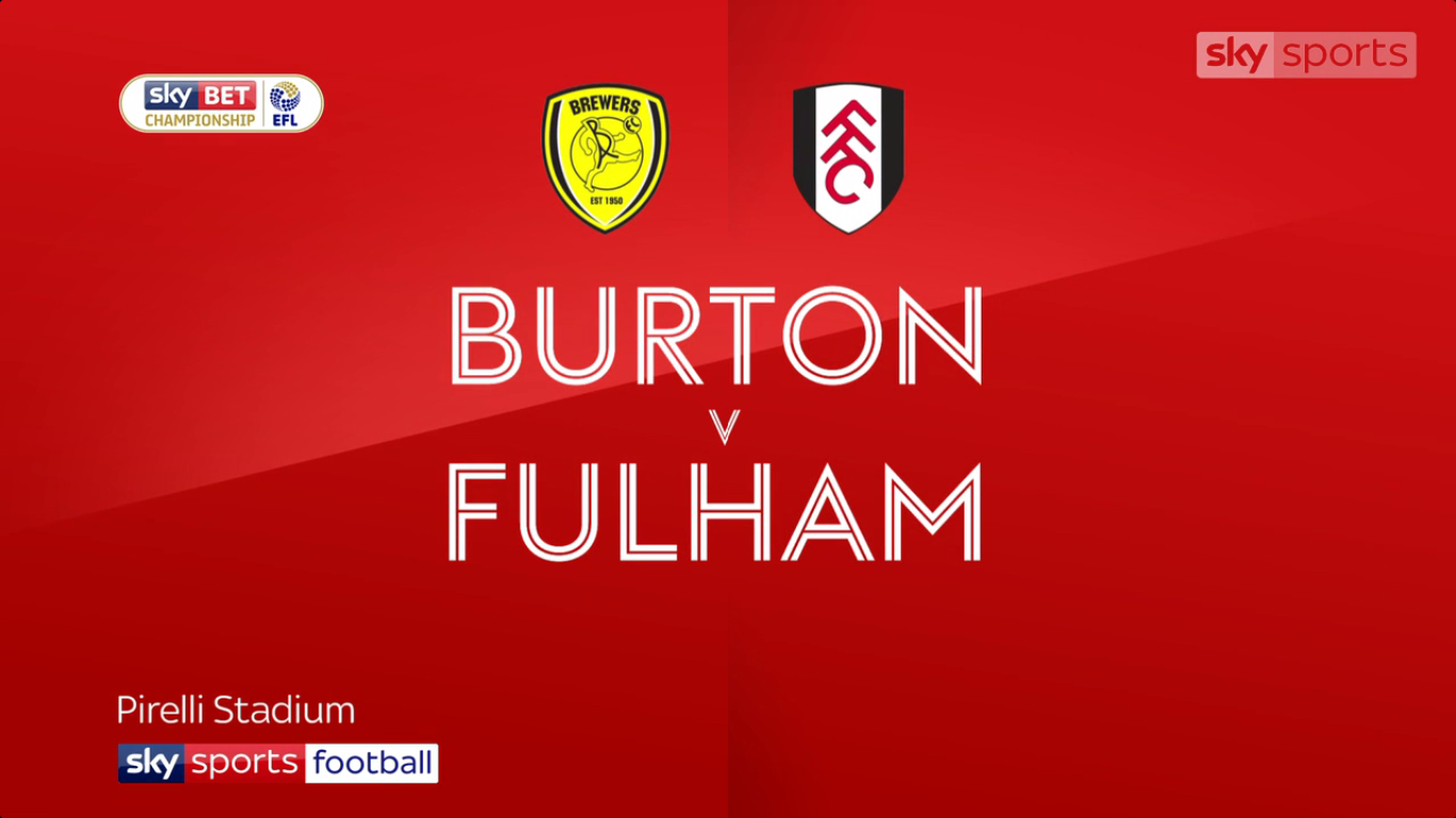 16-09-2017 - Burton Albion 2-1 Fulham (CHAMPIONSHIP)