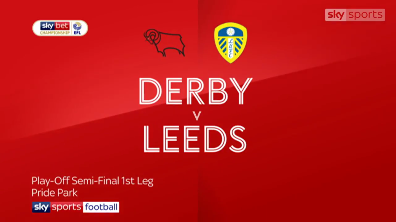 11-05-2019 - Derby County 0-1 Leeds United (CHAMPIONSHIP - PLAYOFFS)