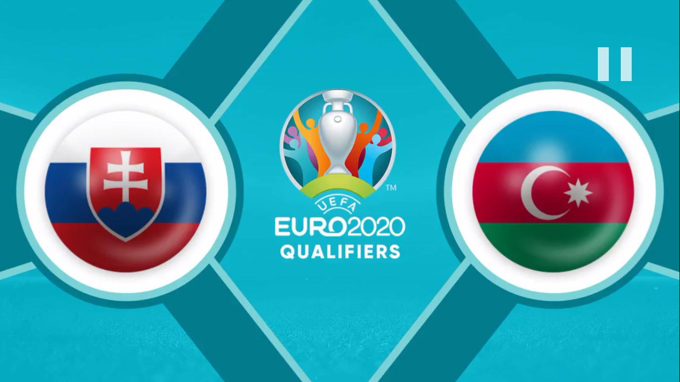 19-11-2019 - Slovakia 2-0 Azerbaijan (EURO QUALIF.)