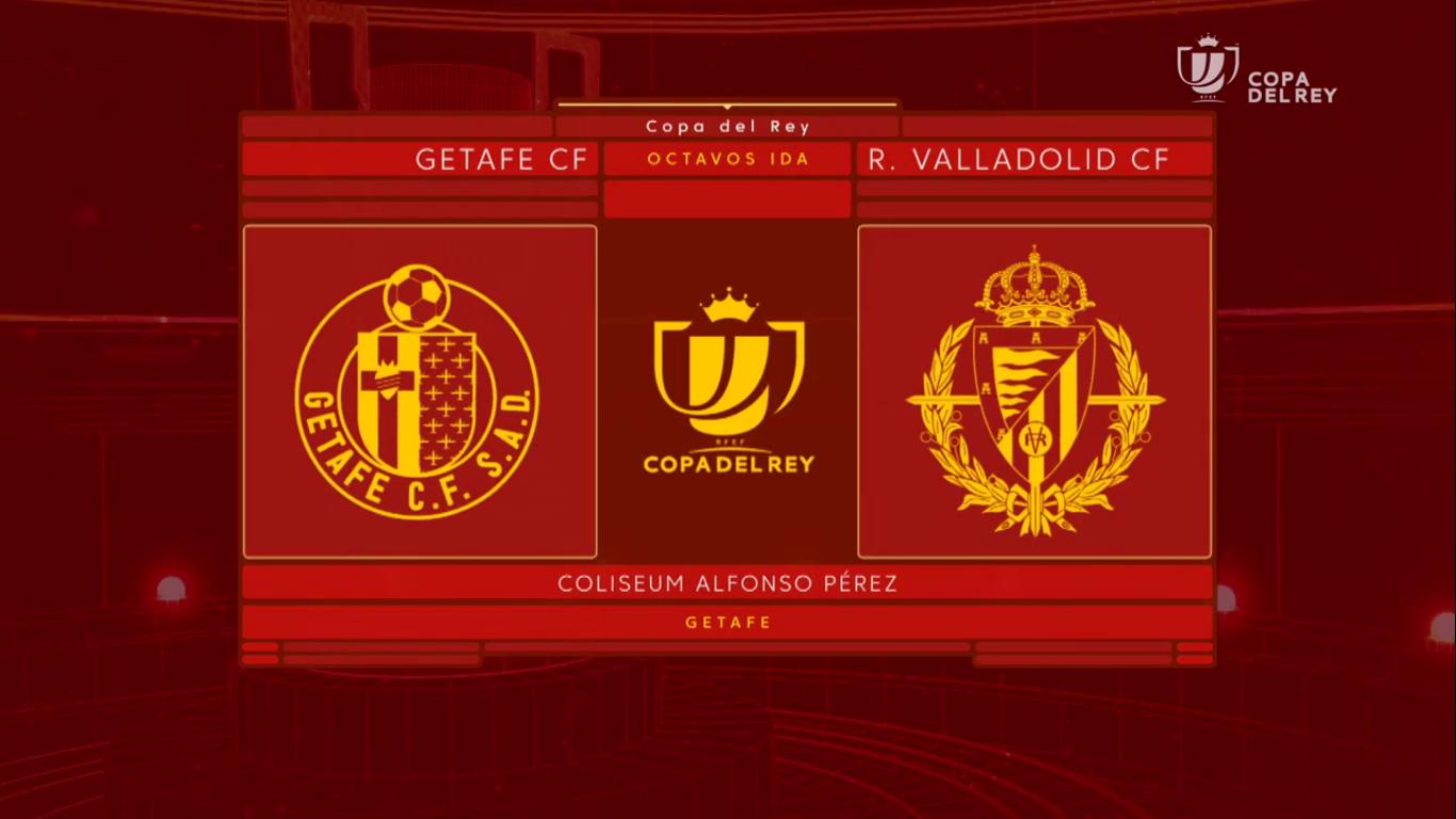 09-01-2019 - Getafe 1-0 Real Valladolid (COPA DEL REY)