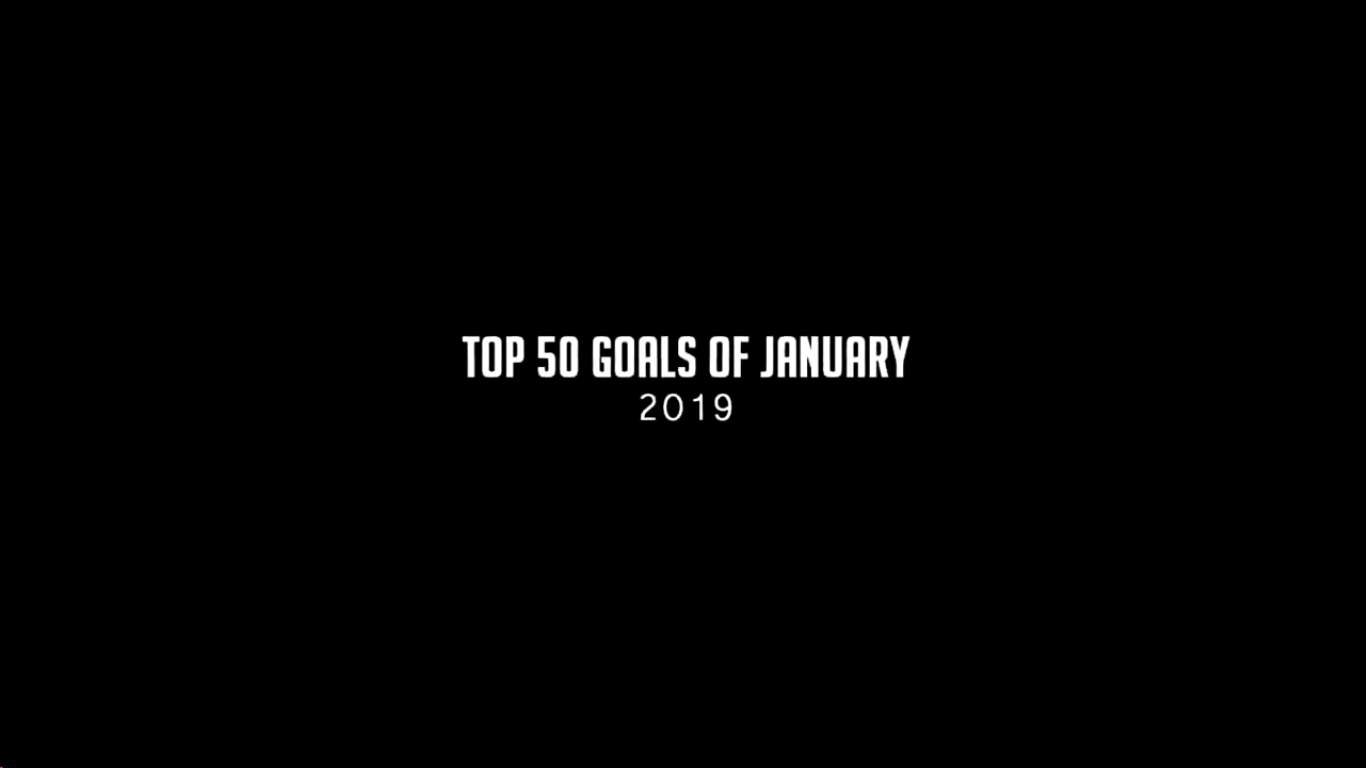 Top 50 Goals of January 2019