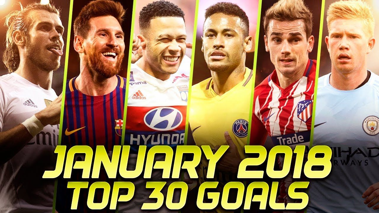 Top 30 Goals of January 2018
