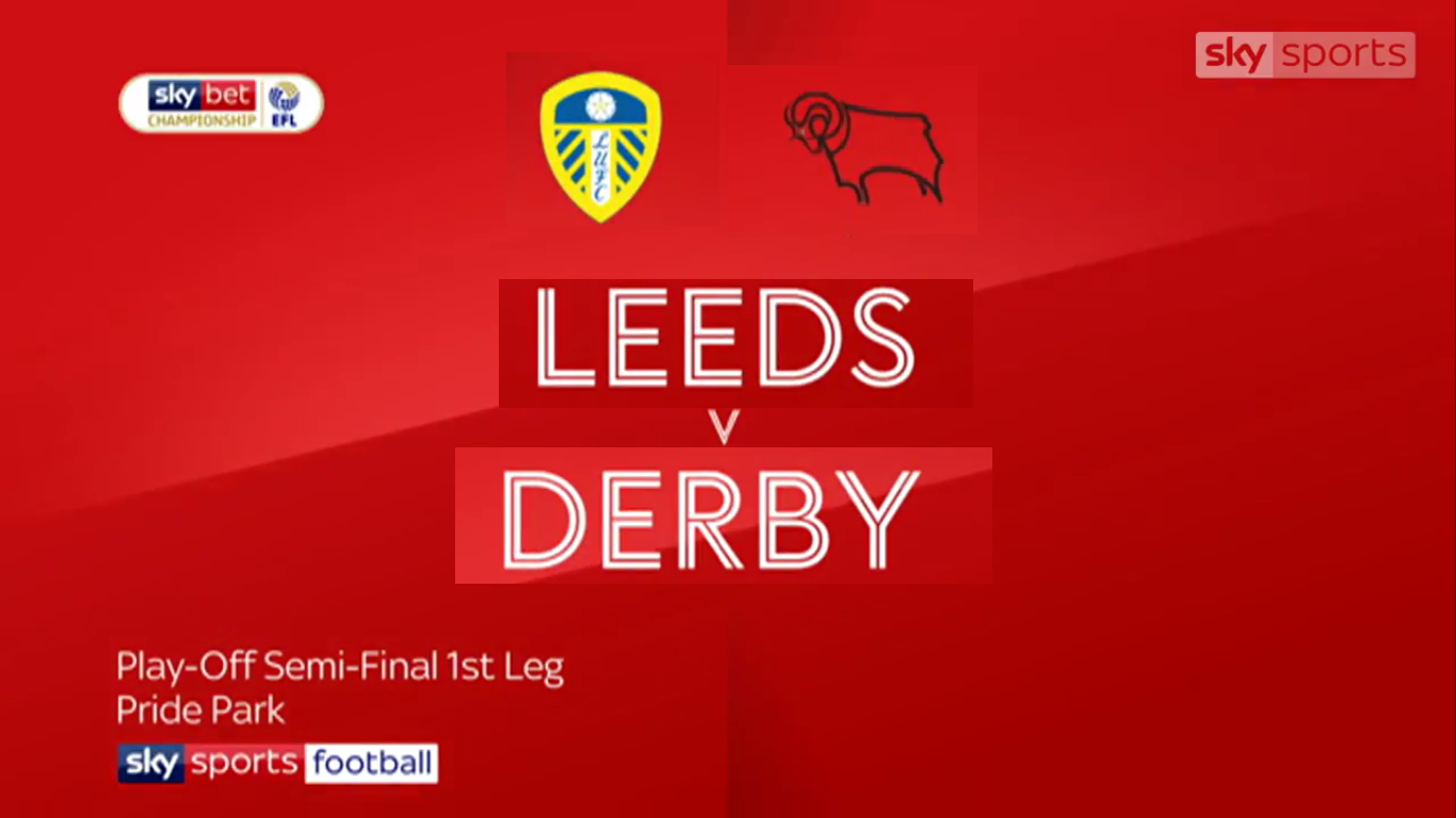 15-05-2019 - Leeds United 2-4 Derby County (CHAMPIONSHIP - PLAYOFFS)